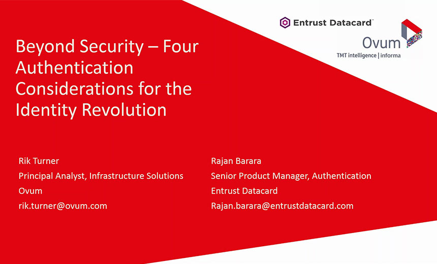 An Ovum Webcast: Beyond Security: 4 Authentication Considerations For The Identity Revolution