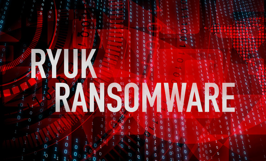 Alert: 'Ryuk' Ransomware Attacks the Latest Threat