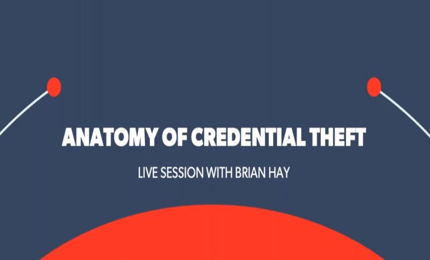 Anatomy of Credential Theft