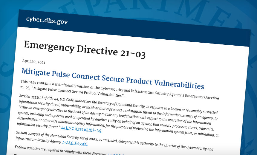 CISA Orders Agencies to Mitigate Pulse Secure VPN Risks