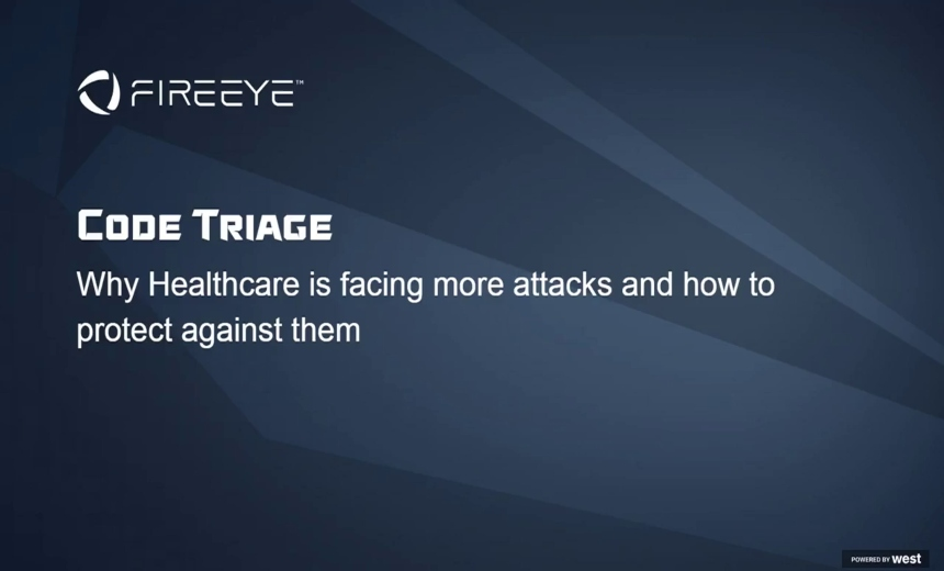 Code Triage: Why Healthcare is Facing More Cyber Attacks and How to Protect Your Organization