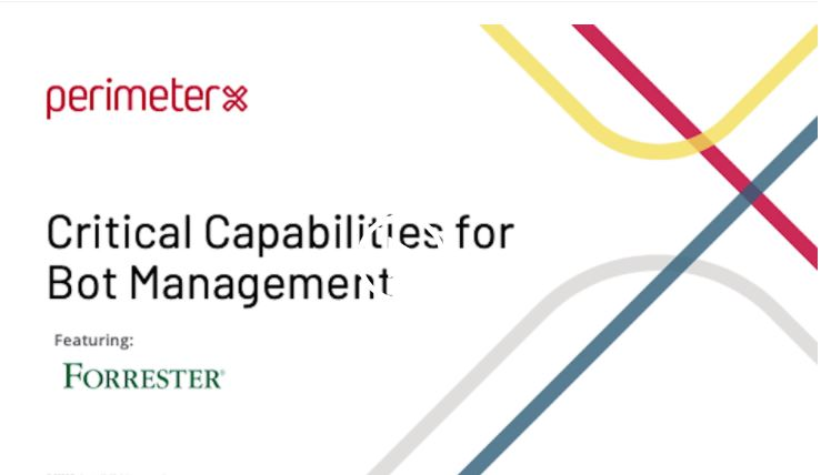 Critical Capabilities in a Bot Management Solution