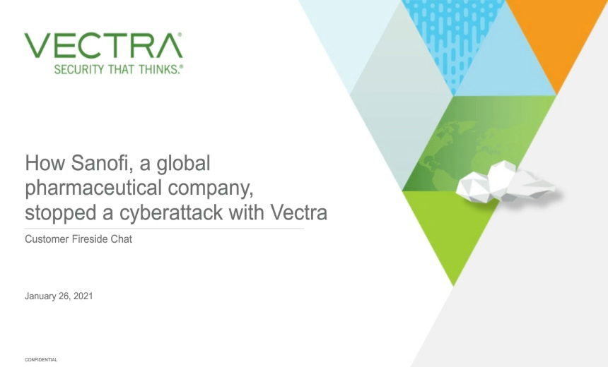 How Sanofi, a Global Pharmaceutical Company,  Stopped a Cyberattack with Vectra
