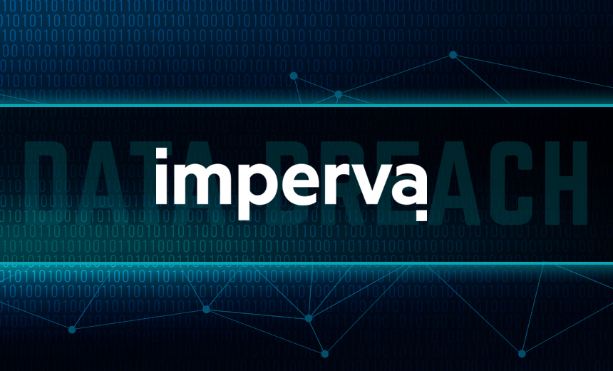 Imperva Alerts Customers About 'Security Incident'