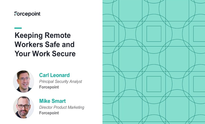 Webcast: Keeping Remote Workers Safe and Your Work Secure