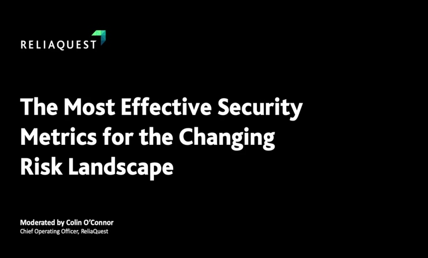The Most Effective Security Metrics for the Changing Risk Landscape