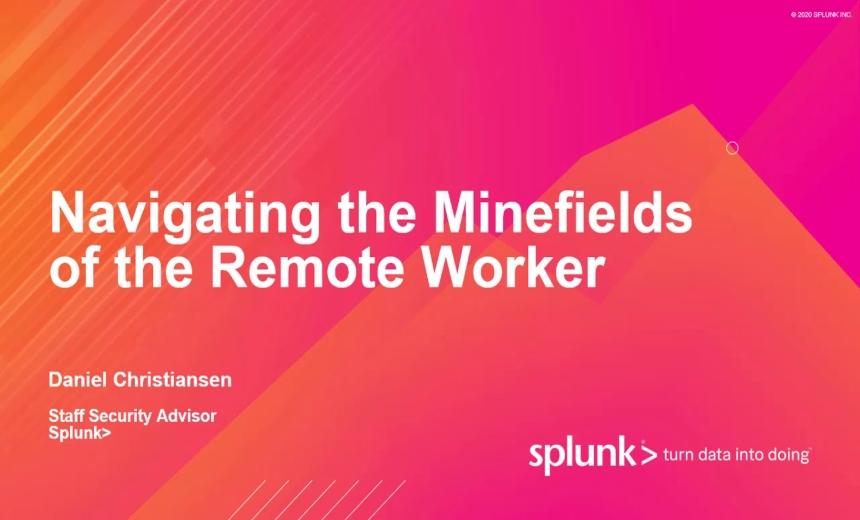 Ondemand Webinar | Navigating the Security Maze of the Remote Worker with Splunk