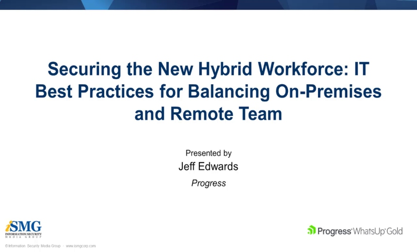 OnDemand Webinar | Securing the New Hybrid Workforce: IT Best Practices for Balancing On-Premises and Remote Teams