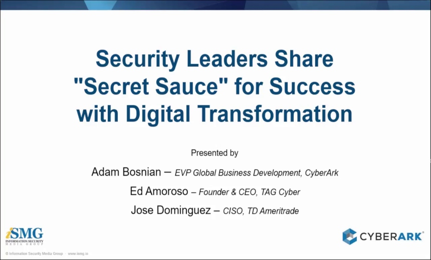 Security Leaders Share Secret Sauce for Success with Digital Transformation