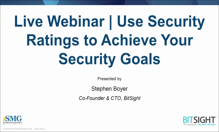 OnDemand Webinar | Using Security Ratings to Achieve Security Goals