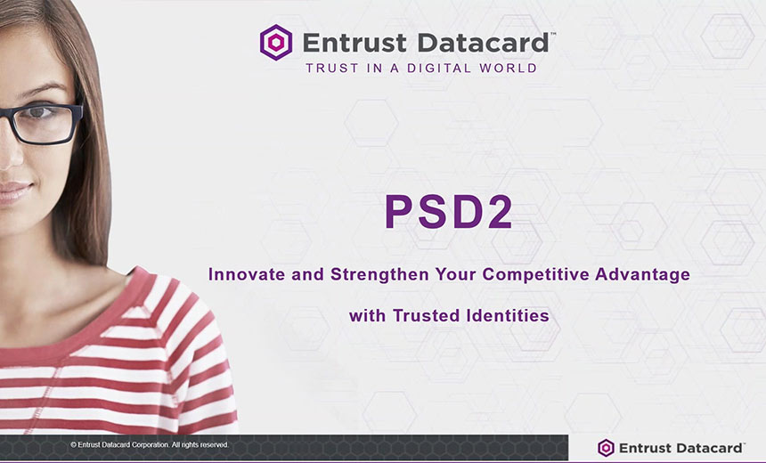A PSD2 Webcast: Innovate & Strengthen Your Competitive Advantage with Trusted Identities