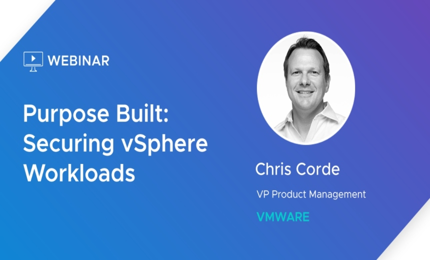 Purpose Built: Securing vSphere Workloads