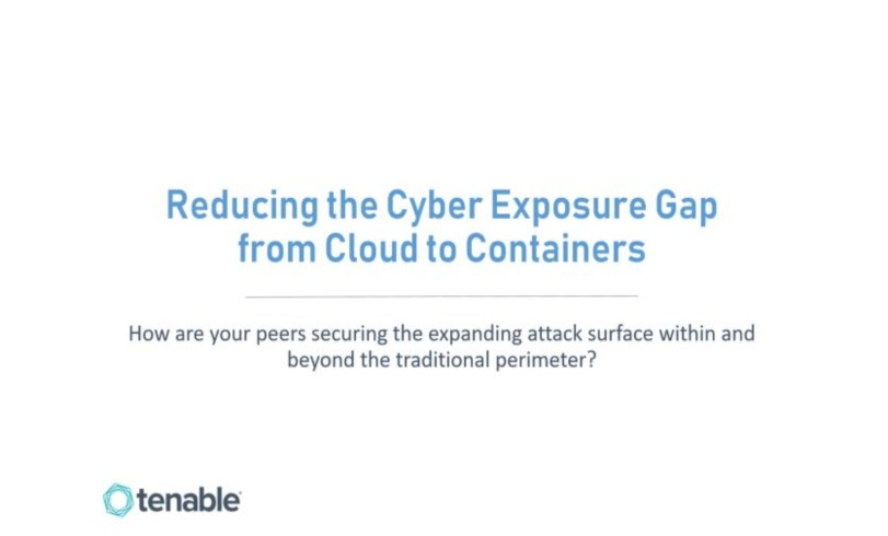 CISO Panel Webinar: Reducing the Cyber Exposure Gap from Cloud to Containers