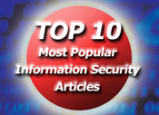 Top 10 Most Popular Information Security Articles