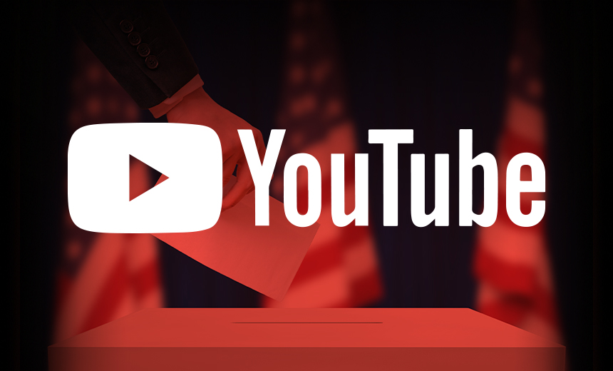 YouTube Takes Steps to Stop Spread of Election Disinformation